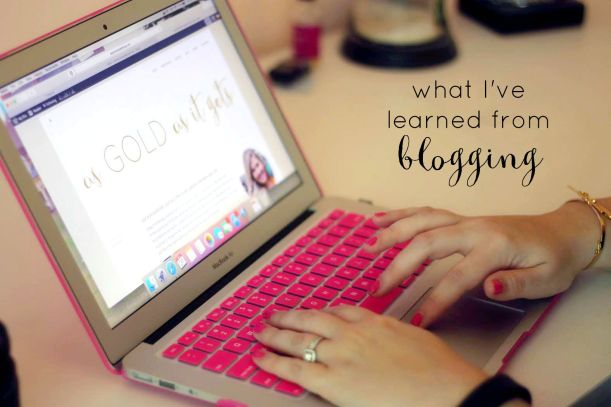 what i've learned from blogging, blogging tips, things blogging taught me